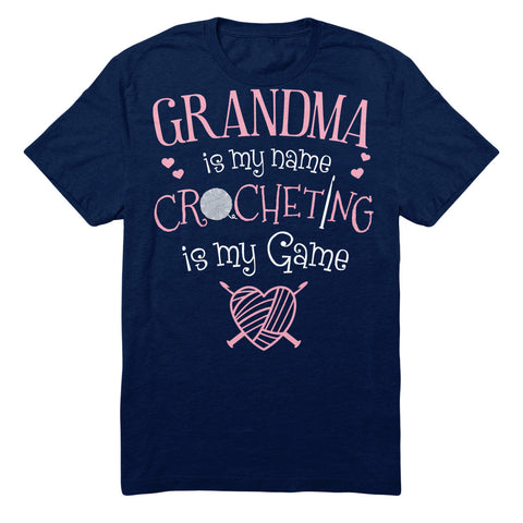 Grandma Is My Name Crocheting Is My Game