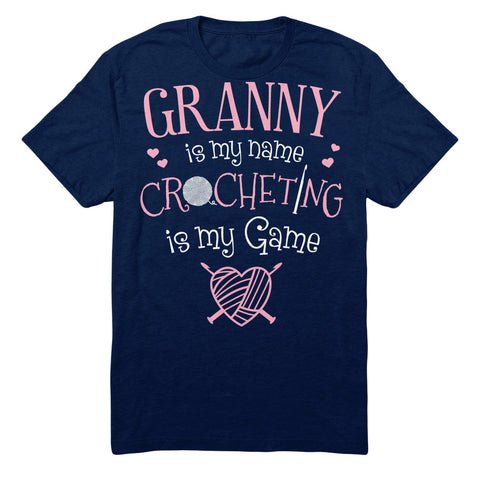 Granny Is My Name Crocheting Is My Game