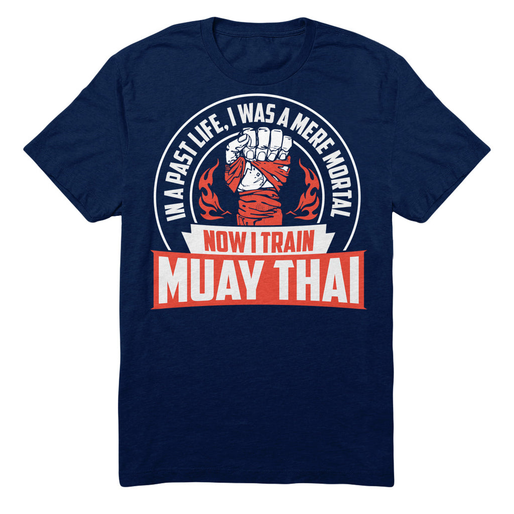 In A Past Life I Was A Mere Mortal Now I Train Muay Thai