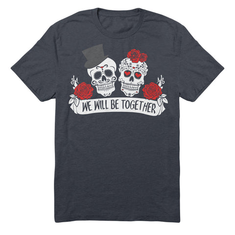 Matching Goth Skull Couples Shirt -  Will Be Together Skulls - 491127783