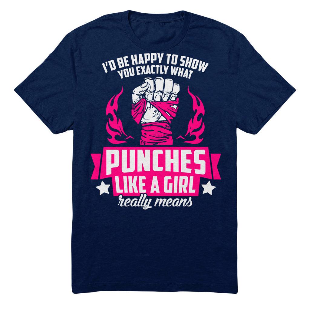 I'd Be Happy To Show You Exactly What Punches Like A Girl Really Means