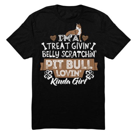 I'm A Treat Givin Belly Scratchin Pitbull Lovin Kinda Girl