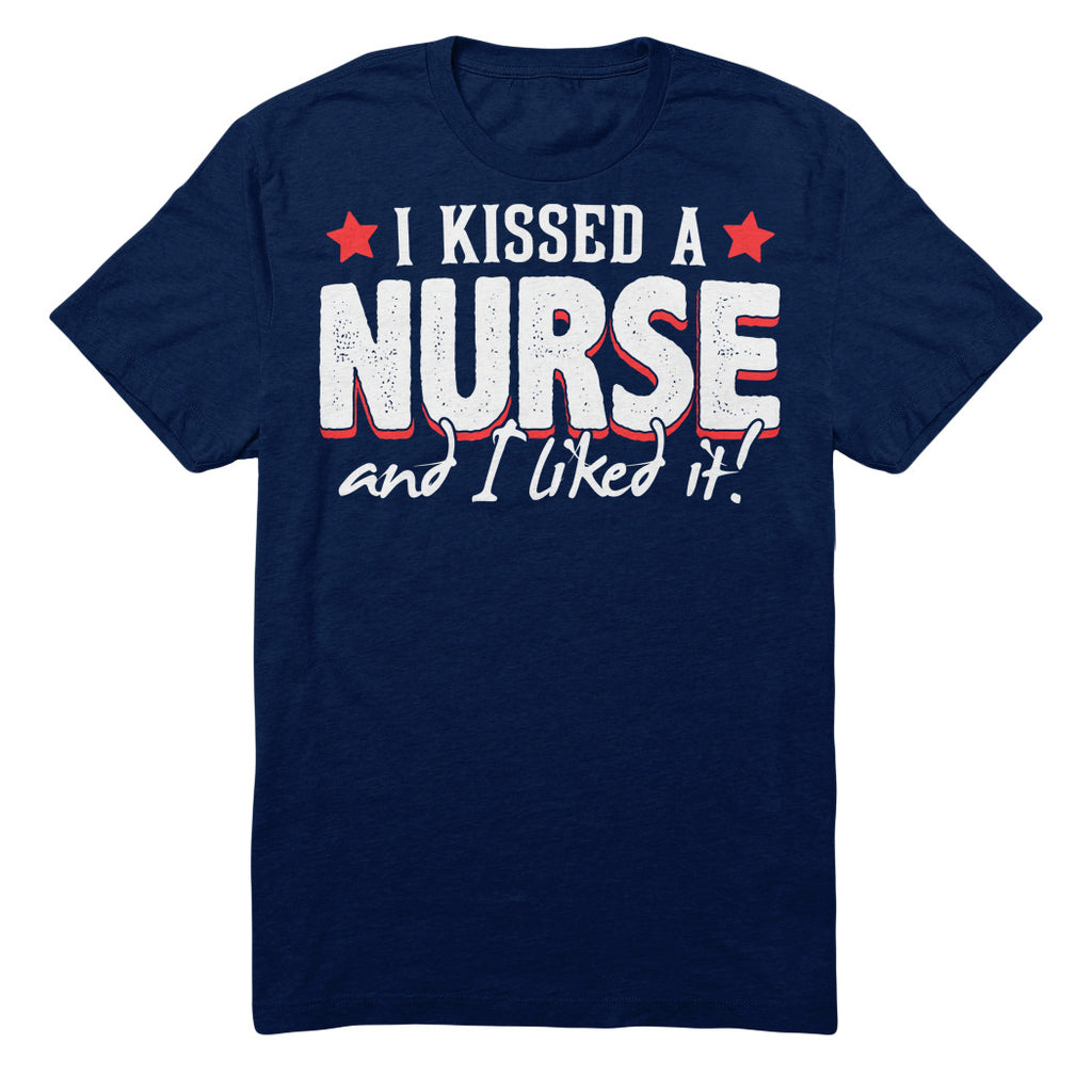 I Kissed A Nurse And I Liked It