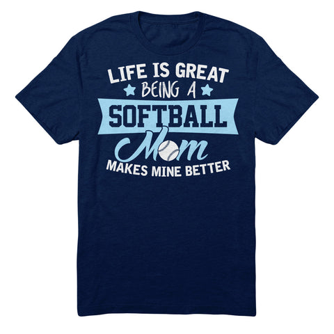 Life Is Great Being A Softball Mom Makes Mine Better