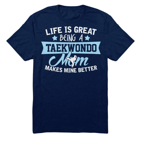 Life Is Great Being A Taekwondo Mom Makes Mine Better