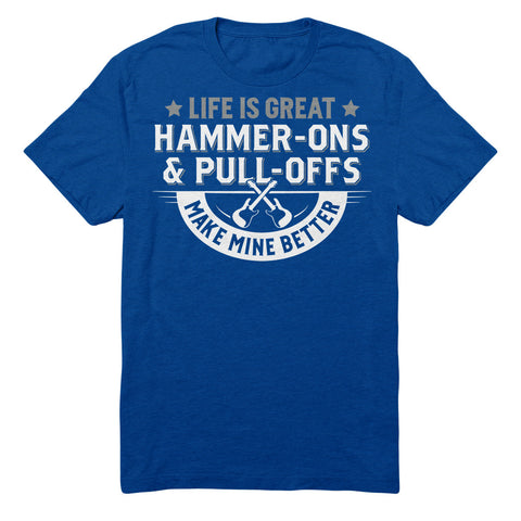 Life Is Great Hammer-Ons And Pull-Offs Make Mine Better