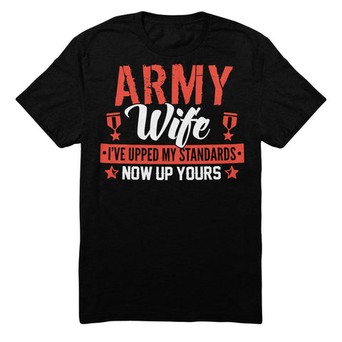 Army Wife I've Upped My Standards Now Up Yours