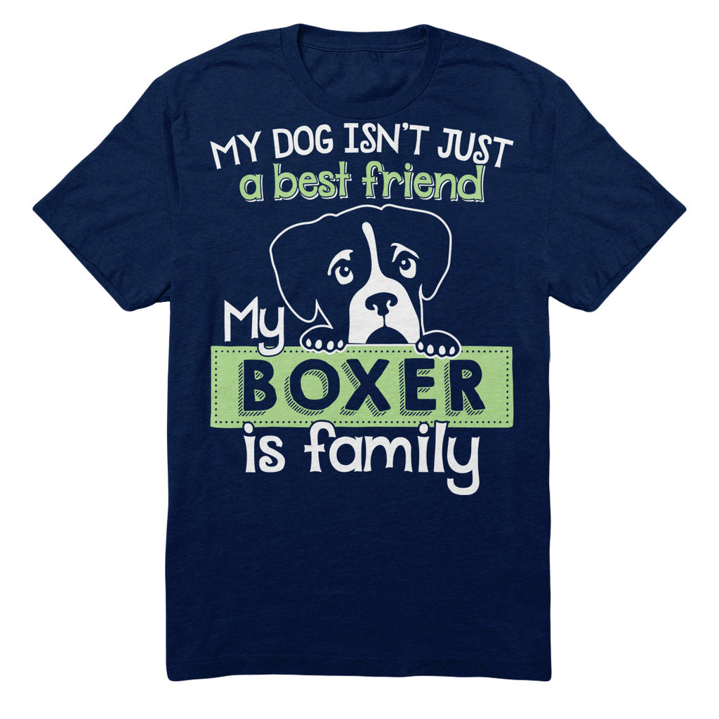 My Dog Isn't Just A Best Friend My Boxer Is Family