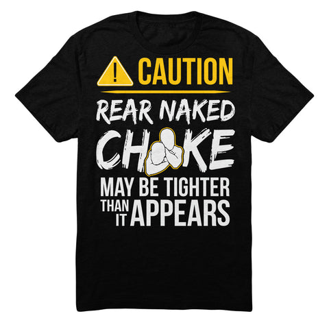Caution Rear Naked Choke May Be Tighter Than It Appear
