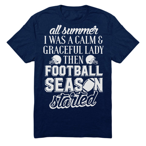 All Summer I Was A Calm & Graceful Lady Then Football Season Started