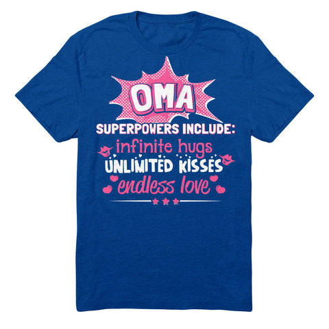 Oma Superpowers Include: Infinite Hugs, Unlimited Kisses, Endless Love