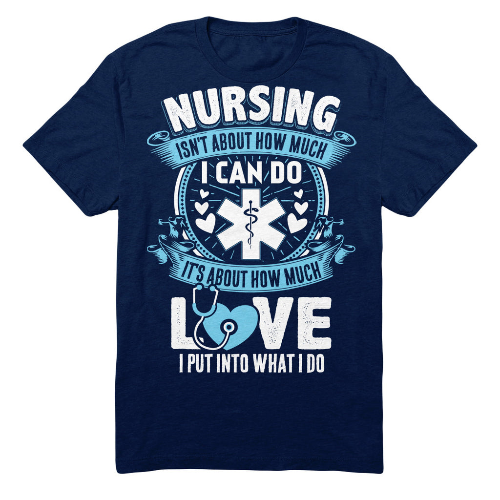 Nursing Isn't About How Much I Can Do It's About How Much Love I Put Into What I Do