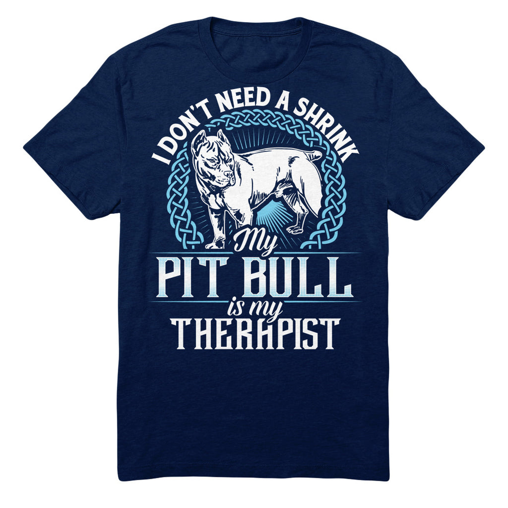 I Don't Need A Shrink My Pit Bull Is My Therapist