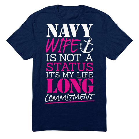 Navy Wife Is Not A Status It's My Life Long Commitment