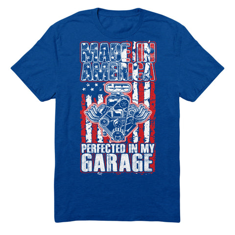 Made In America Perfected In My Garage