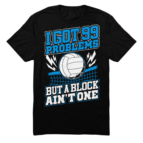 I Got 99 Problems But A Block Ain't One