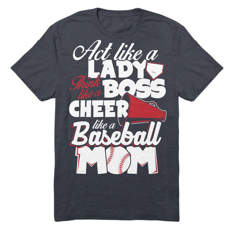 Act Like A Lady Think Like A Boss Cheer Like A Baseball Mom
