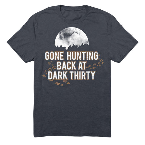 Gone Hunting Back At Dark Thirty
