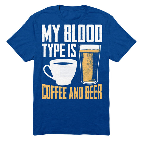 My Blood Type Is Coffee And Beer