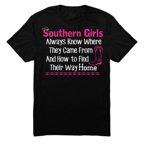 Southern Girls Always Know Where They Came From And How To Find Their Way Home