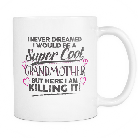 Family Coffee Mug 11oz White - Super Cool Grandmother - f4m7-5c-gg 485186766