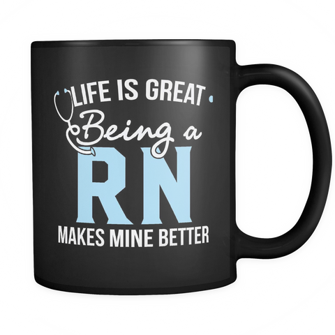 RN Coffee Mug 11oz Black - Being a RN Makes Life Better - r2n5-b10-mg 472945153