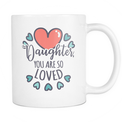 Daughter Coffee Mug 11oz White - You Are So Loved - f4m7-b31h-mg 497120740