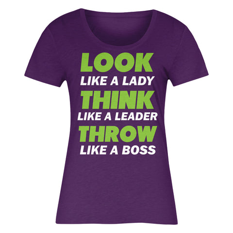 Look Like A Lady Think Like A Leader Throw Like A Boss