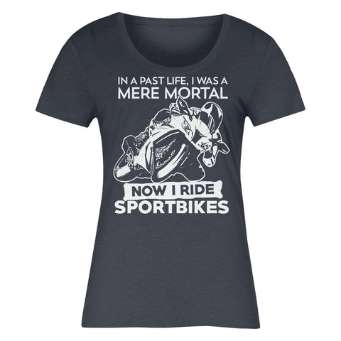 In A Past Life I Was A Mere Mortal Now I Ride Sportbikes