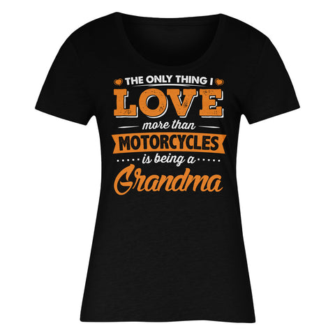 The Only Thing I Love More Than Motorcycles Is Being A Grandma