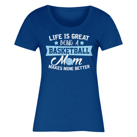 Life Is Great Being A Basketball Mom Makes Mine Better