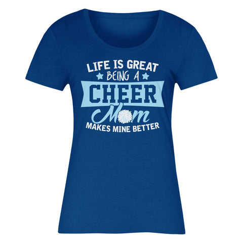 Life Is Great Being A Cheer Mom Makes Mine Better