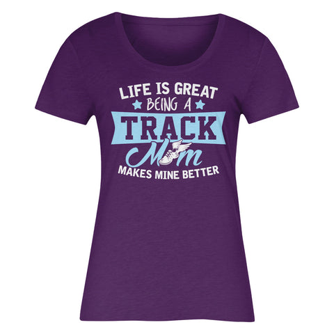 Life Is Great Being A Track Mom Makes Mine Better