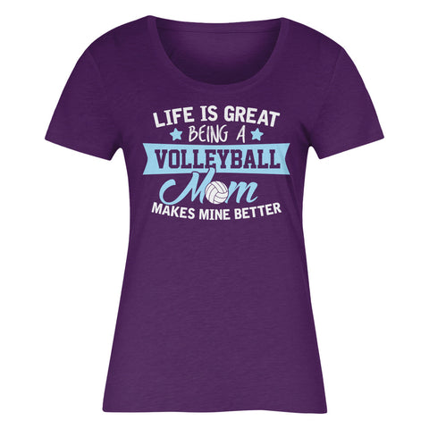 Life Is Great Being A Volleyball Mom Makes Mine Better