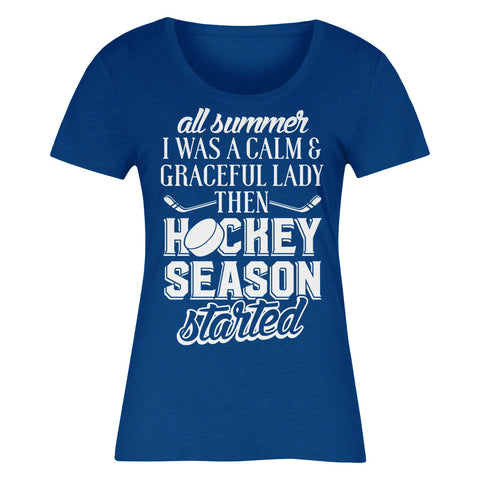 All Summer I Was A Calm & Graceful Lady Then Hockey Season Started