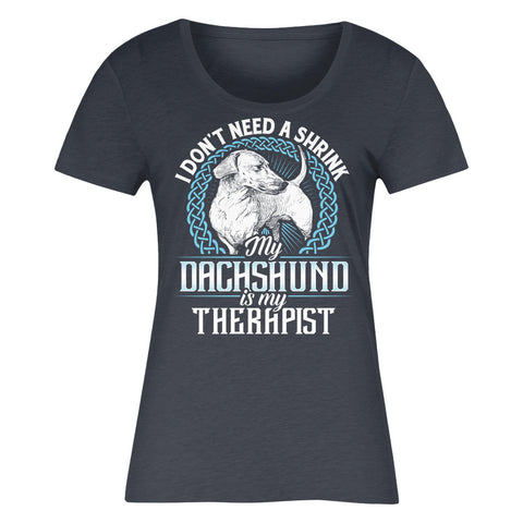 I Don't Need A Shrink My Dachshund Is My Therapist