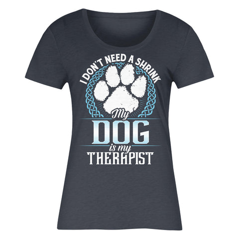 I Don't Need A Shrink My Dog Is My Therapist