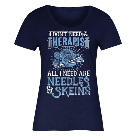 I Don't Need A Therapist All I Need Are Needles And Skeins