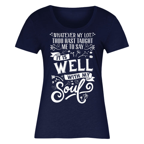 Whatever My Lot Thou Hast Taught Me To Say It Is Well With My Soul