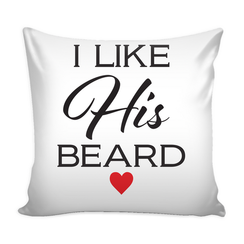 "I Like His Beard - I Like Her Butt - Matching 16""x16"" Pillowcases - 529033685"