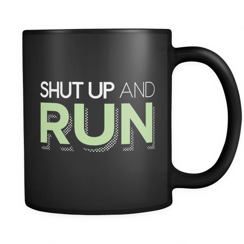 Running Coffee Mug 11oz Black - Shut Up And Run - 4un1-4z-mg 464564477
