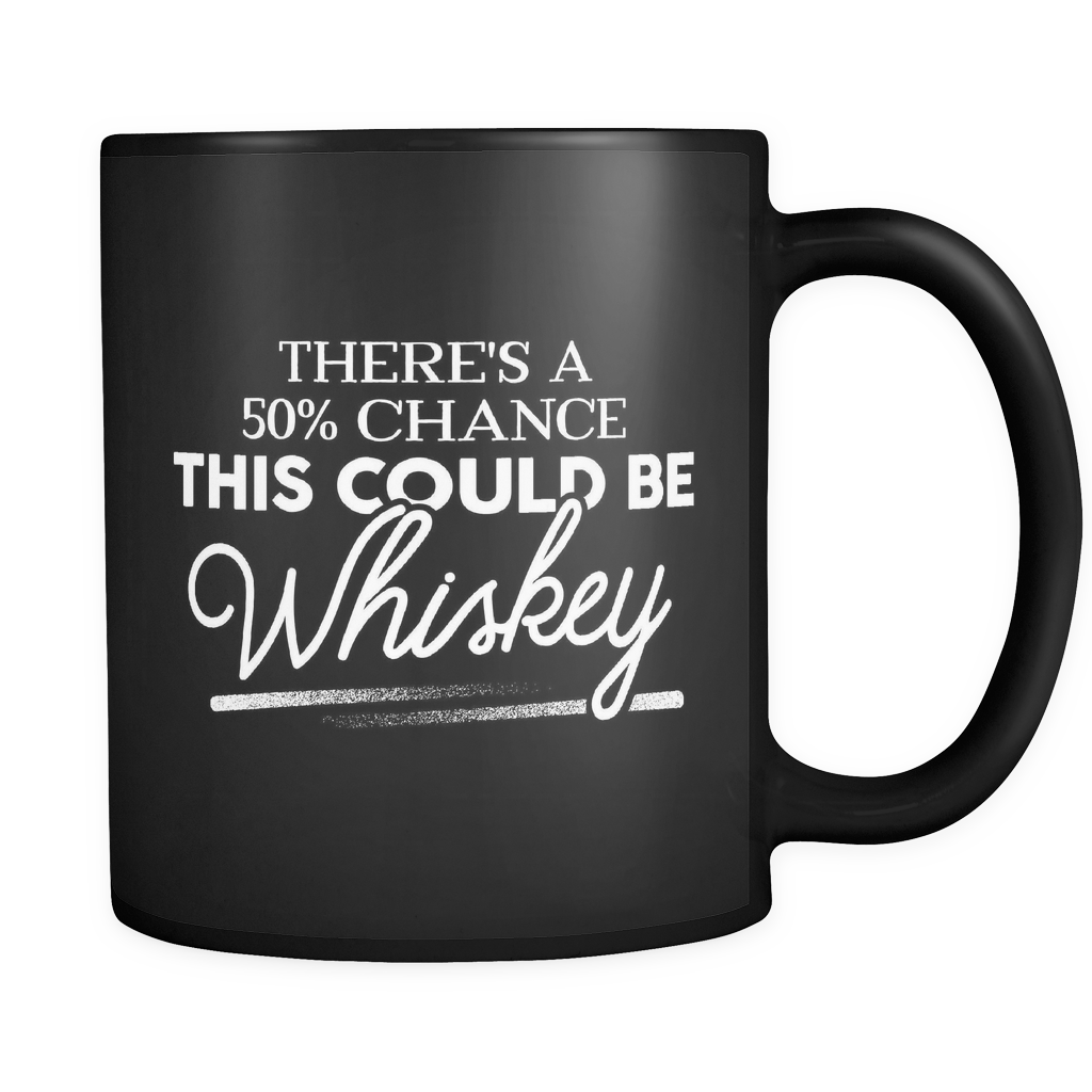 Whiskey Lovers Coffee Mug 11oz Black - Might Be Whiskey - 490928869