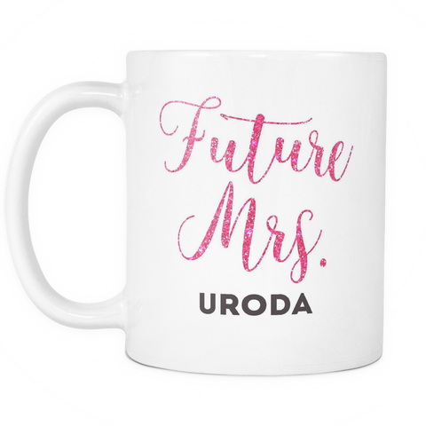 Wedding Engagement Coffee Mug 11oz White - Future Mrs. Uroda - c8p2-en9c-mg 510623955