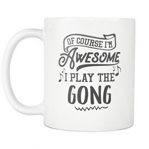 Gong Musical Instrument Coffee Mug 11oz White - I Play The Gong - 1ns7-9on9-mg 512965528
