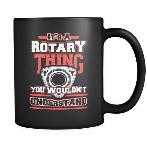 Rotary Engine Coffee Mug 11oz Black - It's a Rotary Thing - m25c-4z-mg 449541810