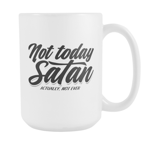 Christian Coffee Mug 15oz White - Not Today Satan - c4r1-n7s-mg 489950319