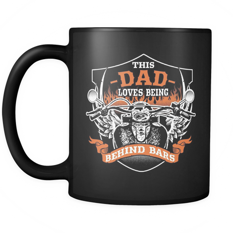 Motorcycle Dad Coffee Mug 11oz Black - Behind Bars - m07r-b20-mg 469362570