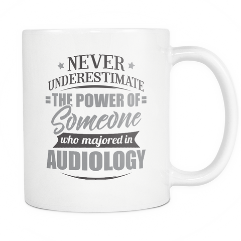 Audiology Major Coffee Mug 11oz White - Never Underestimate Audiology - 9r4d-4di0-mg 524775510