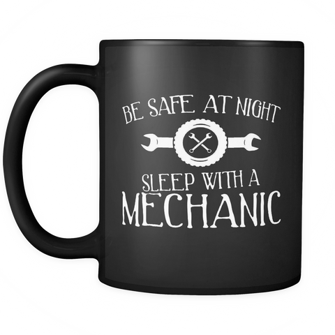 Mechanic Coffee Mug 11oz Black - Sleep With A Mechanic - m3c4-3ec4-mg 531635533