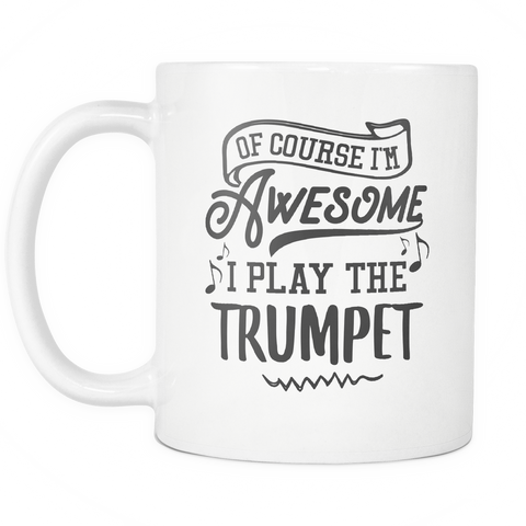 Trumpet Musical Instrument Coffee Mug 11oz White - I Play The Trumpet - 1ns7-7mp7-mg 526792593